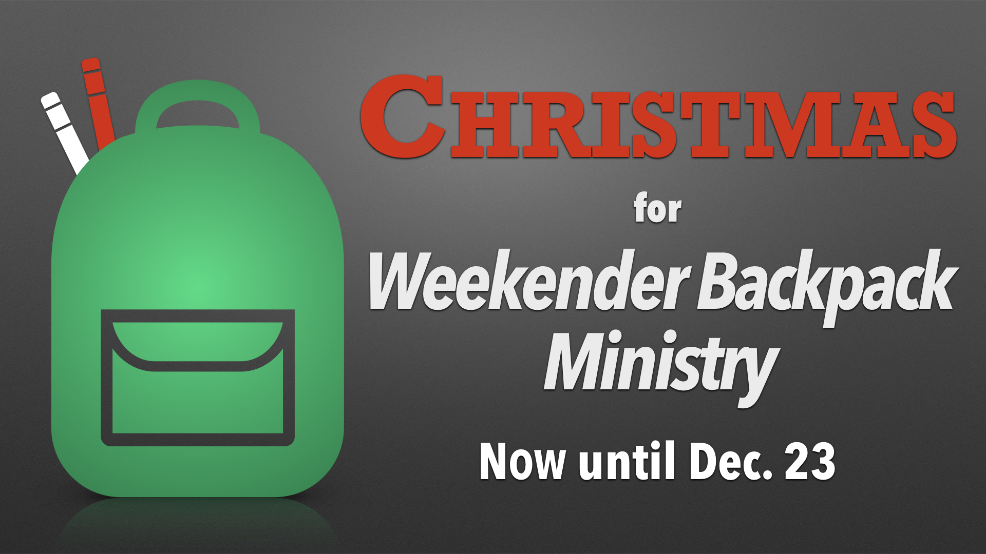 Christmas for Weekender Backpack Food Ministry