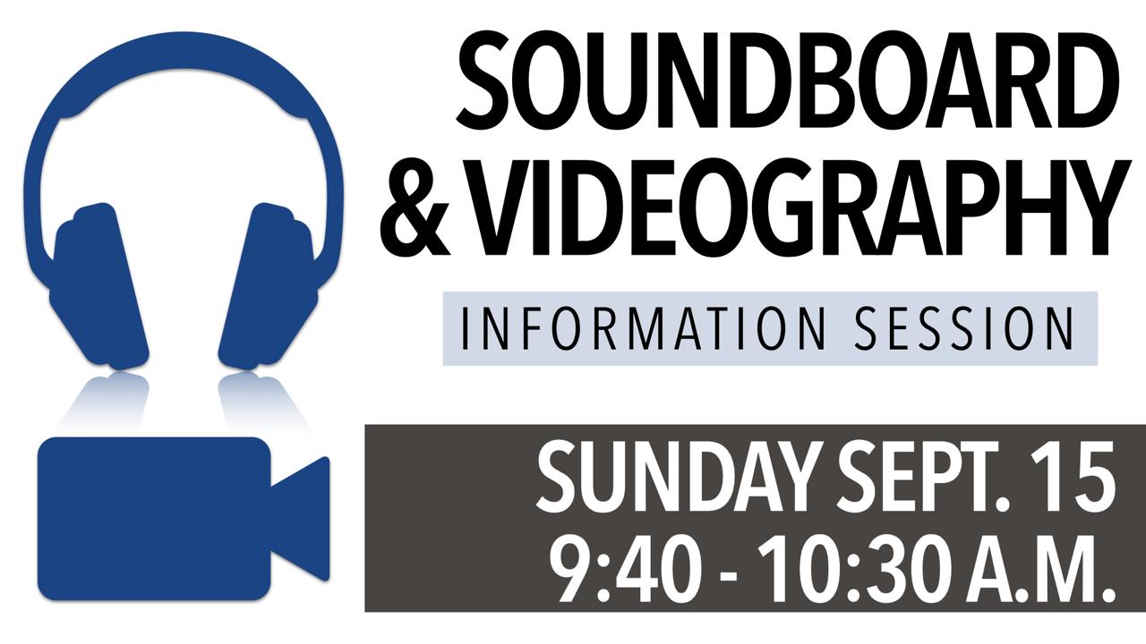 Soundboard & Videography Information Session on Sunday, Sept. 15 at 9:40 a.m.