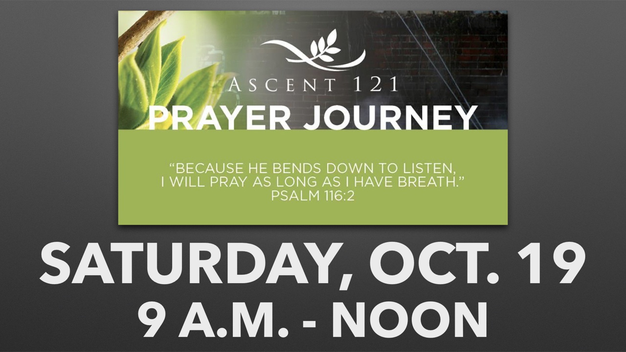 Ascent 121 Prayer Journey on Saturday, Oct. 19 from 9 a.m. - noon
