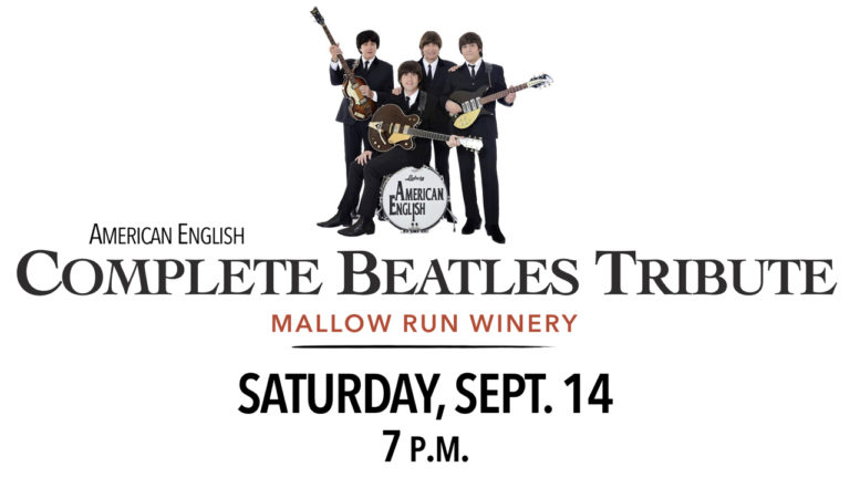 American English Complete Beatles Tribute Band at Mallow Run Winery on Saturday, Sept. 14 at 7 p.m.