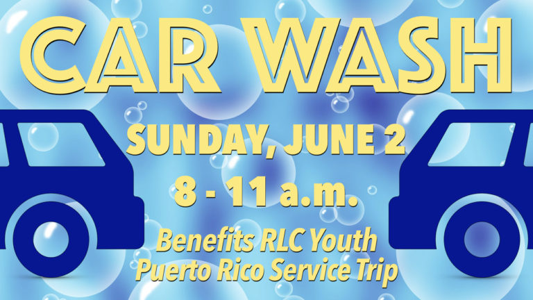 Car Wash Fundraiser Benefitting RLC Youth Puerto Rico Service Trip