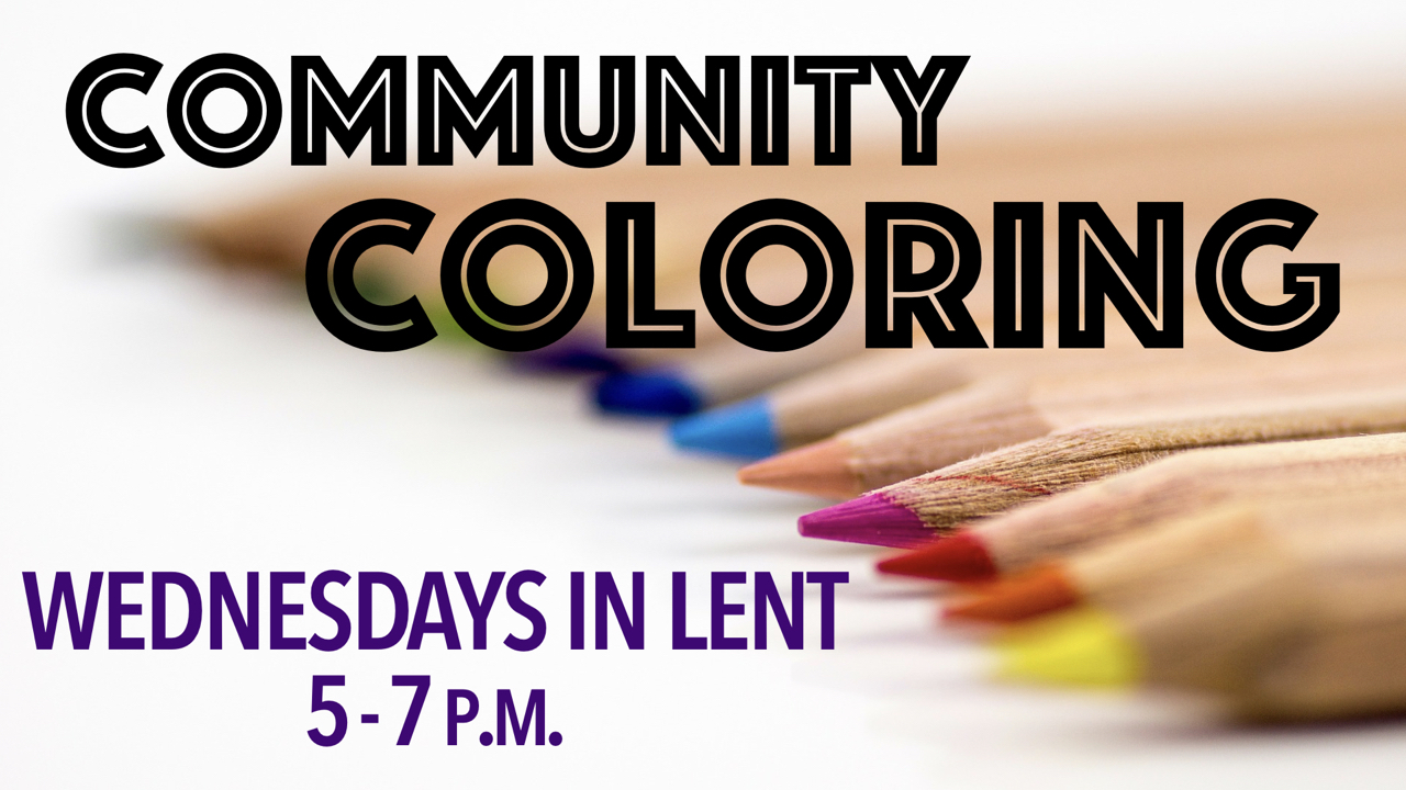 Community Coloring during Wednesdays in Lent from 5-7 p.m.