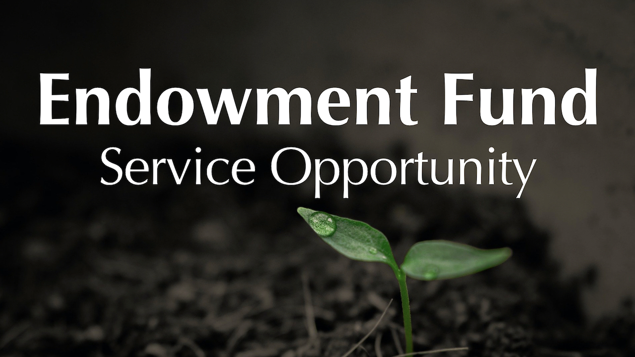 RLC Endowment Fund Service Opportunity