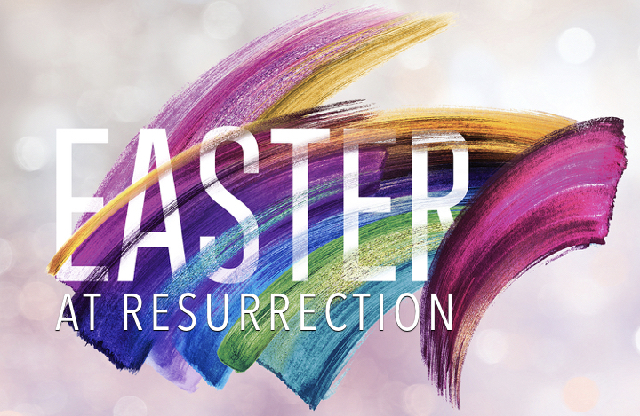 Easter Sunday at Resurrection April 21 at 8:15 and 10:45 a.m.