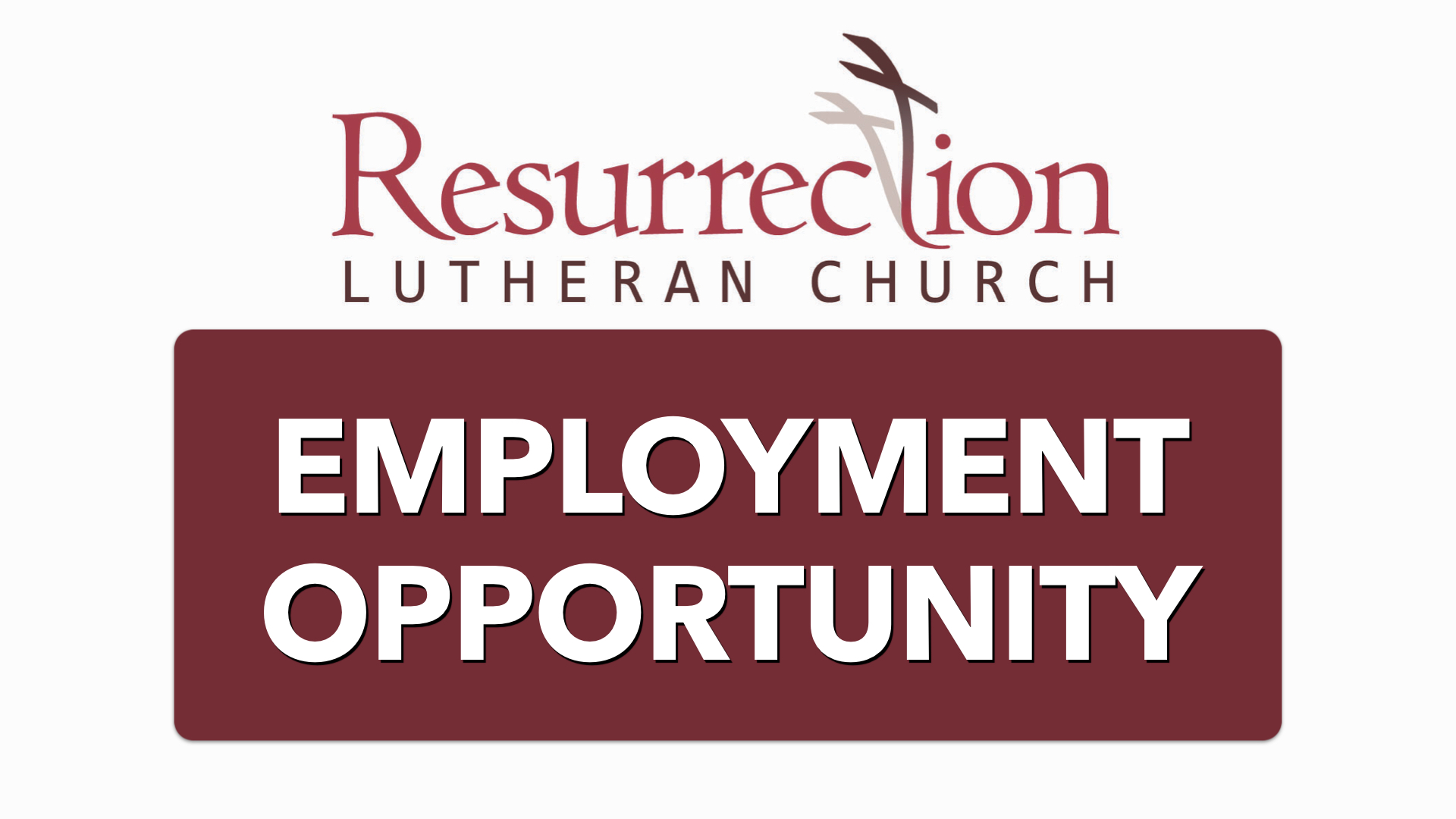 Resurrection Lutheran Church Employment Opportunity