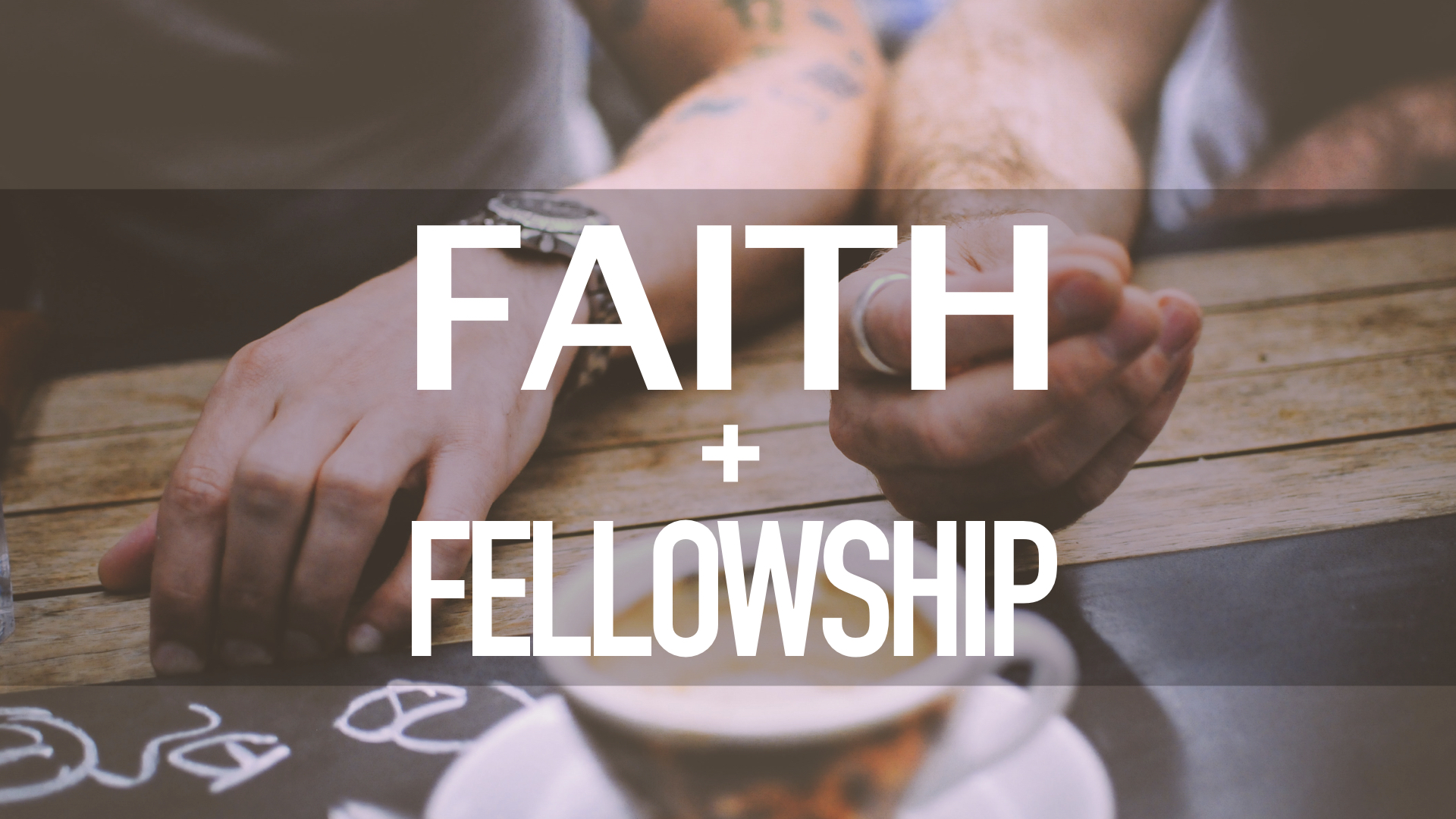 Faith + Fellowship
