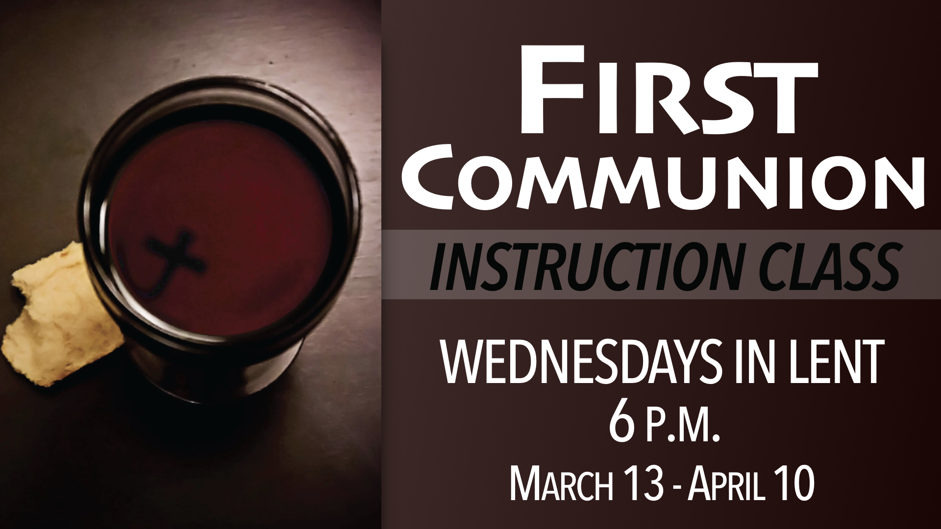 First Communion Instruction Class Wednesdays in Lent at 6 p.m.