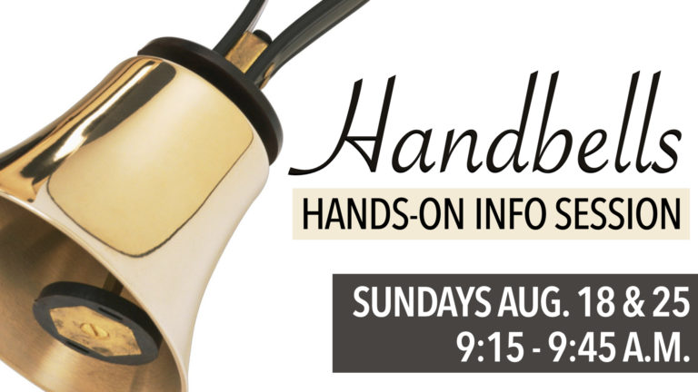 RLC Handbells Hands-on Info Session Sundays Aug. 18 and 25 from 9:15 - 9:45 a.m.