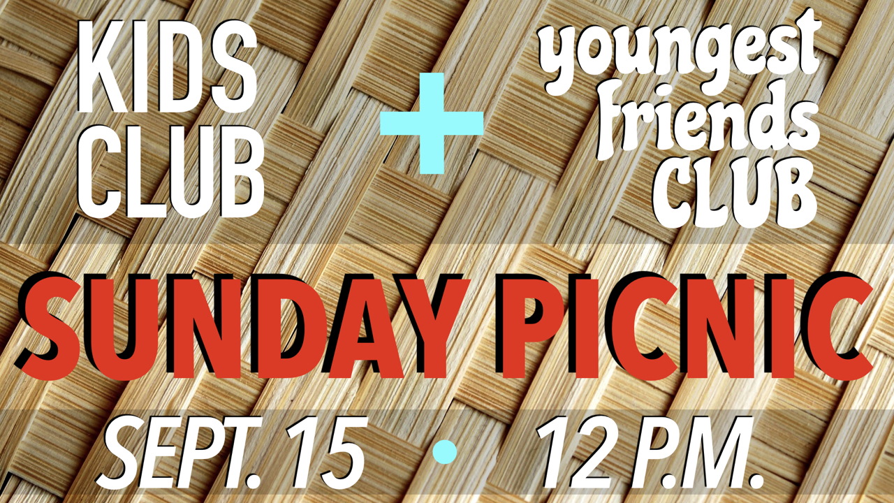 RLC Kids Club and Youngest Friends Club Picnic on Sunday, Sept. 15 at 12 p.m.