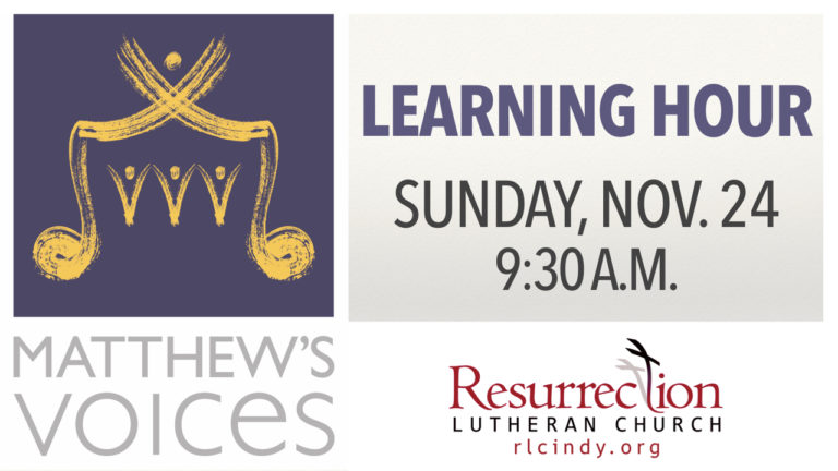 Learning Hour with Matthew's Voices on Sunday, Nov. 24 at 9:30 a.m.