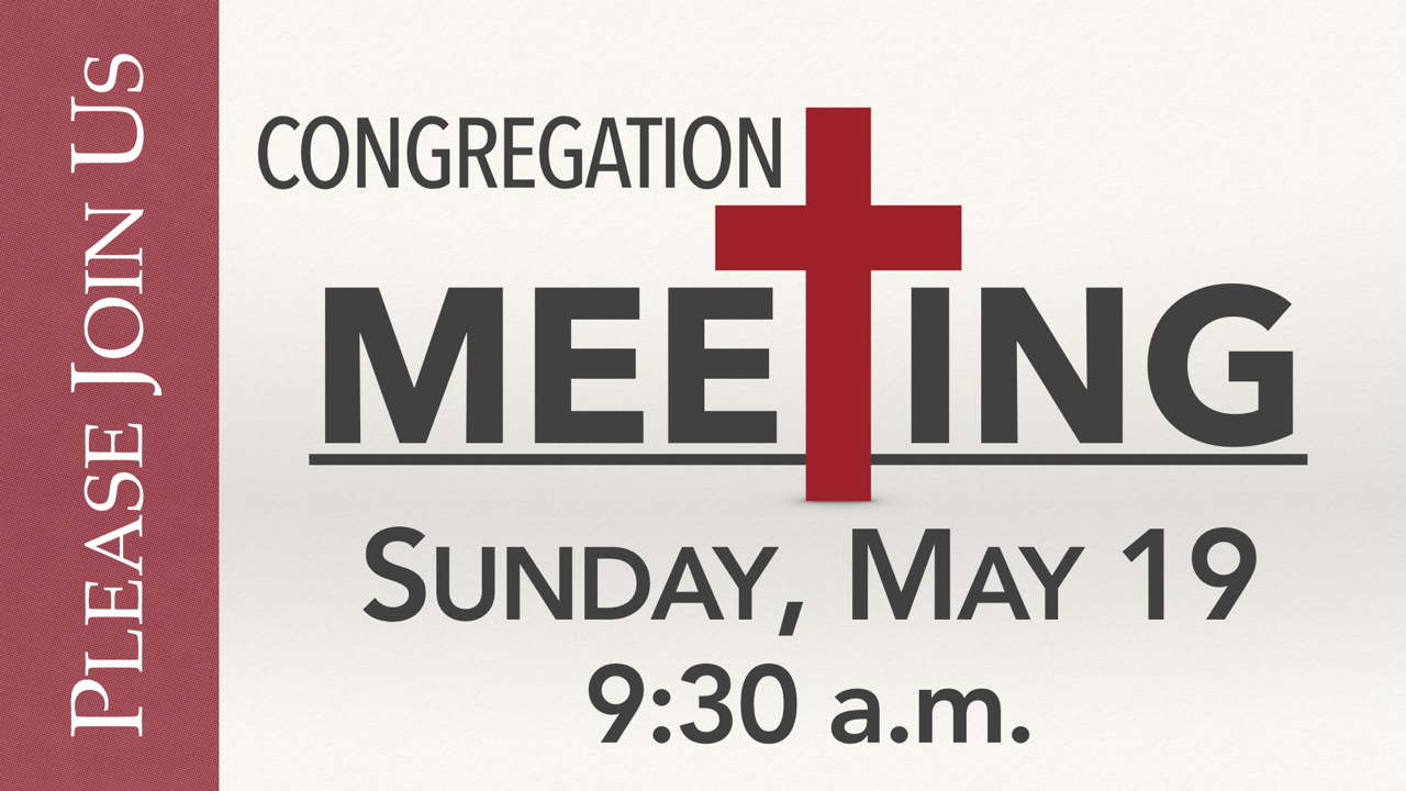 RLC Congregation Meeting Sunday, May 19 at 9:30 a.m.