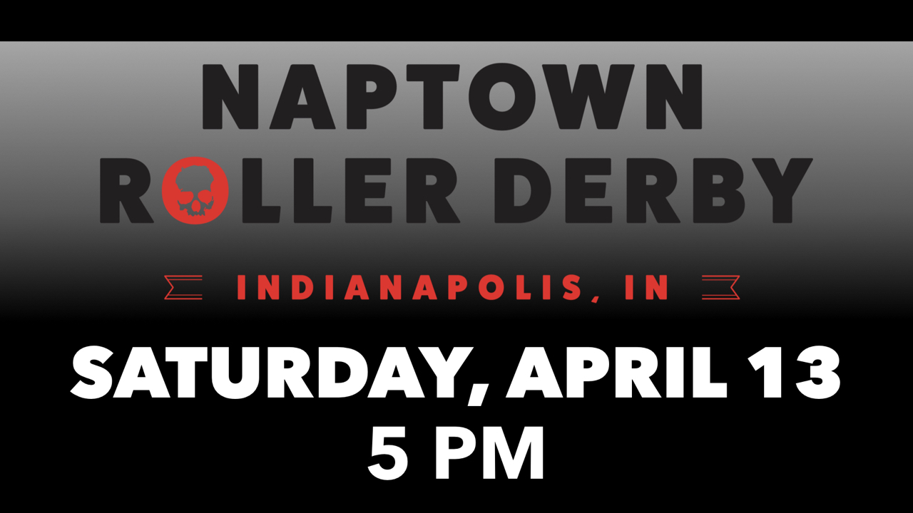 RLC Goes to Naptown Roller Derby Saturday, April 13 at 5 p.m.