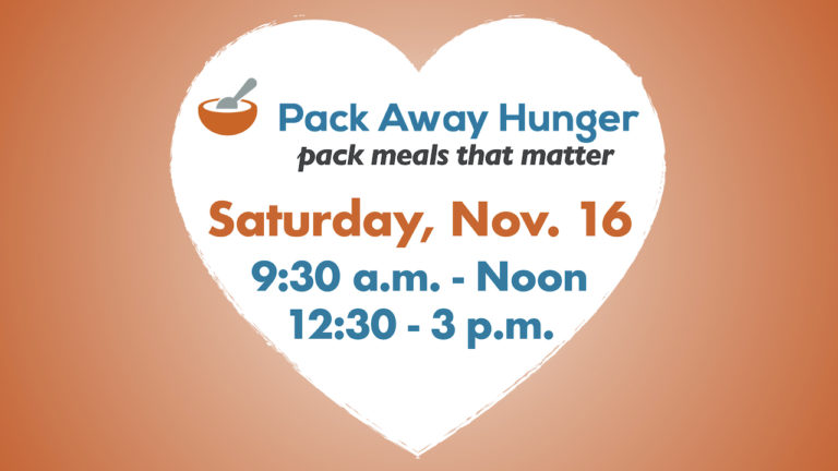 Pack Away Hunger on Saturday, Nov. 16 from 9:30 a.m. - noon or 12:30 - 3 p.m.