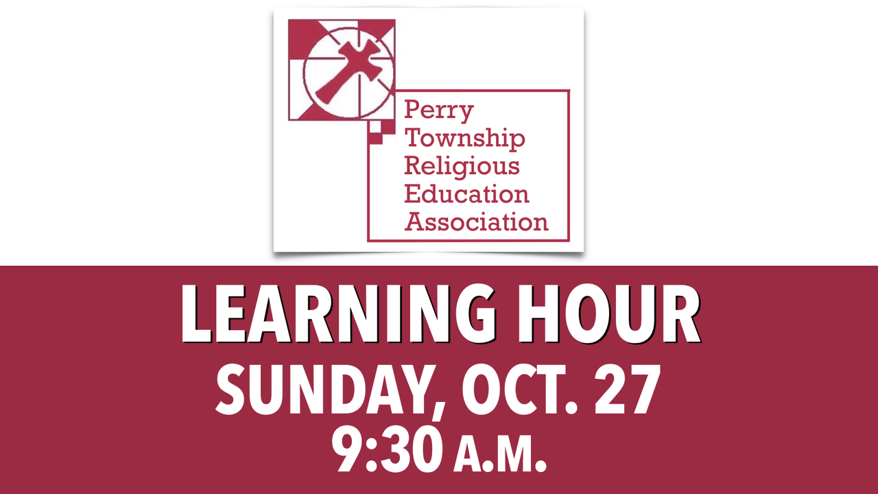 Learning Hour with Perry Township Religious Education Association on Sunday, Oct. 27 at 9:30 a.m.