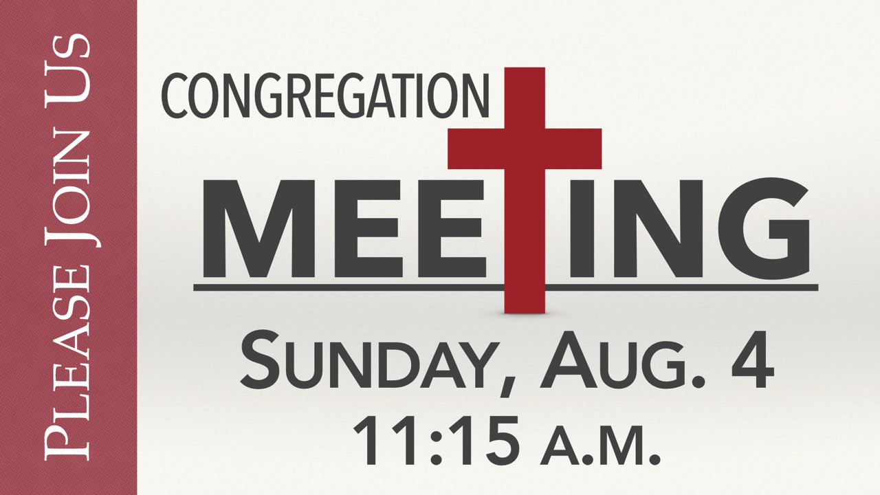 RLC Special Congregation Meeting on Sunday, Aug. 4 at 11:15 a.m.