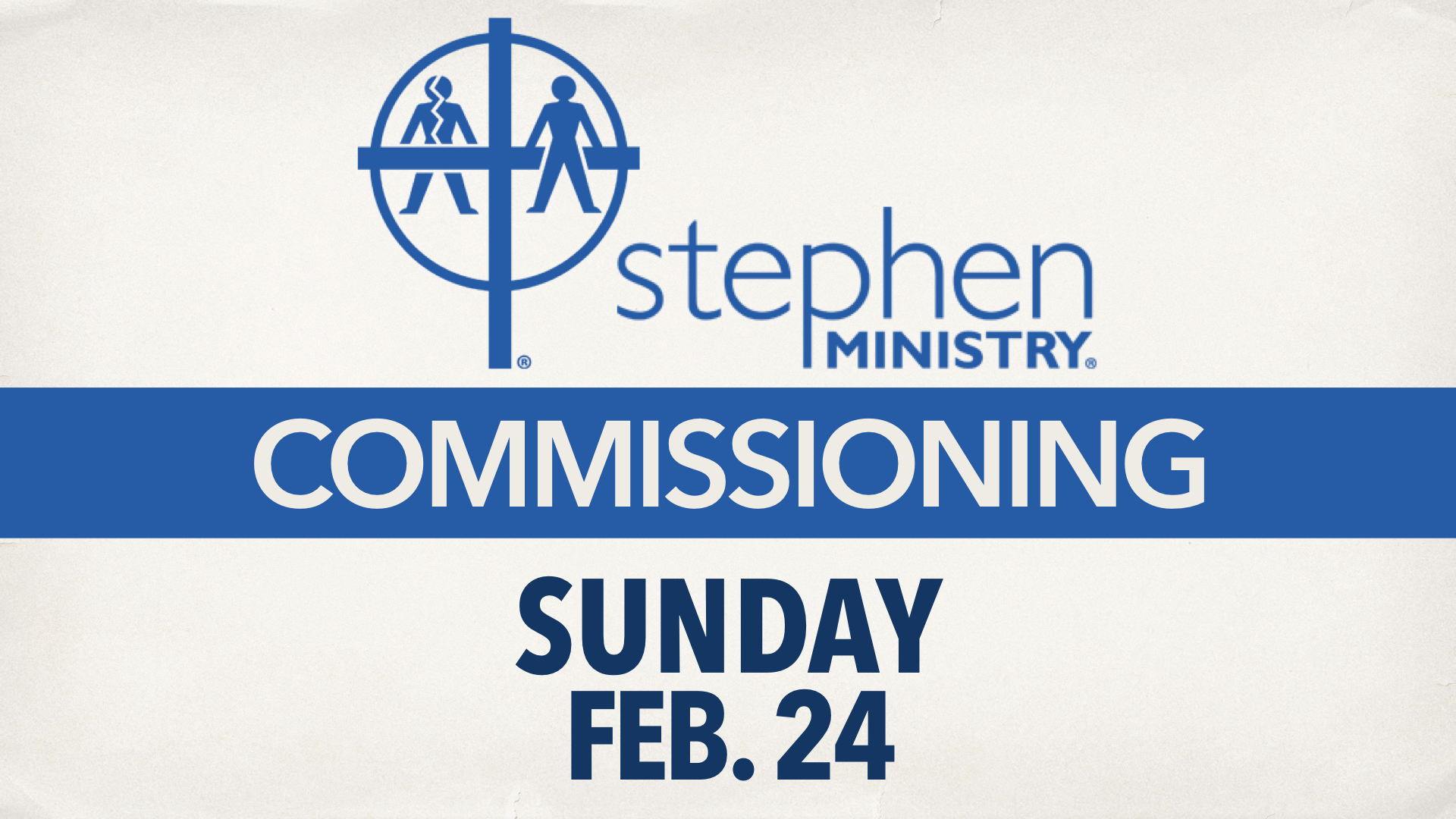 Stephen Ministry Leaders Commissioning Sunday, Feb. 24