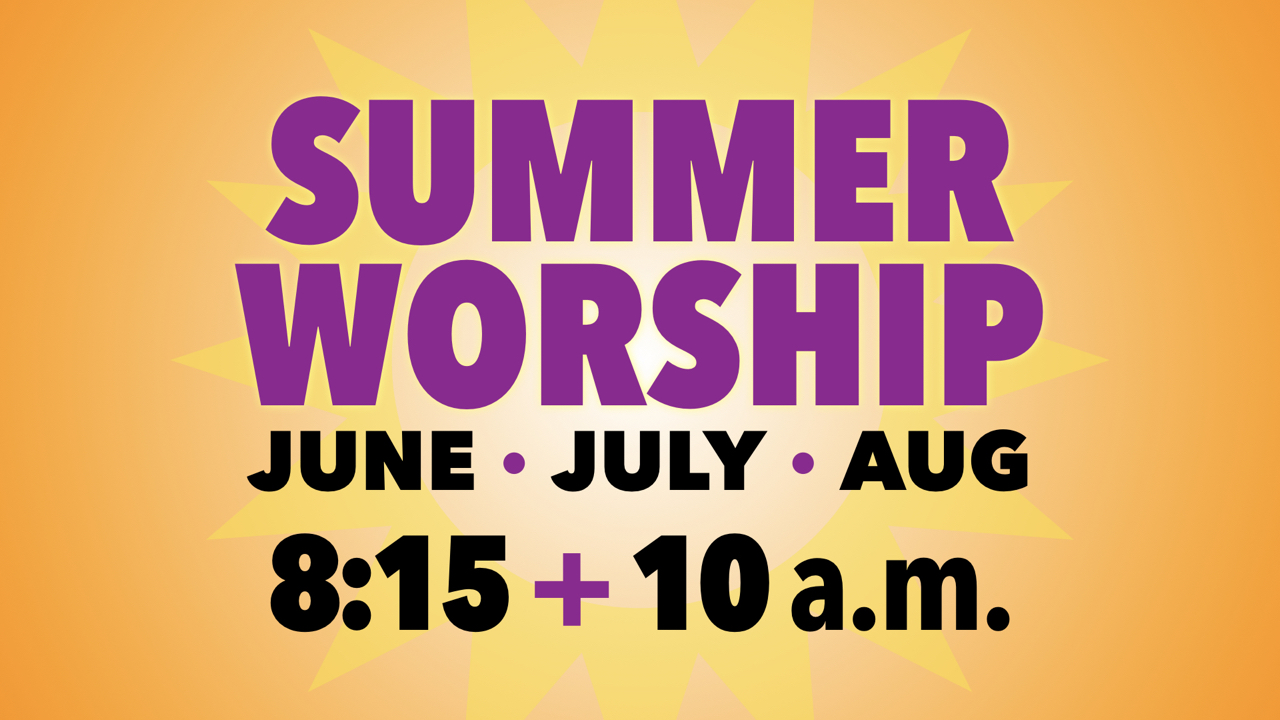 RLC Summer Worship Hours for June, July and August