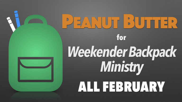 February Peanut Butter Drive for Weekender Backpack Ministry