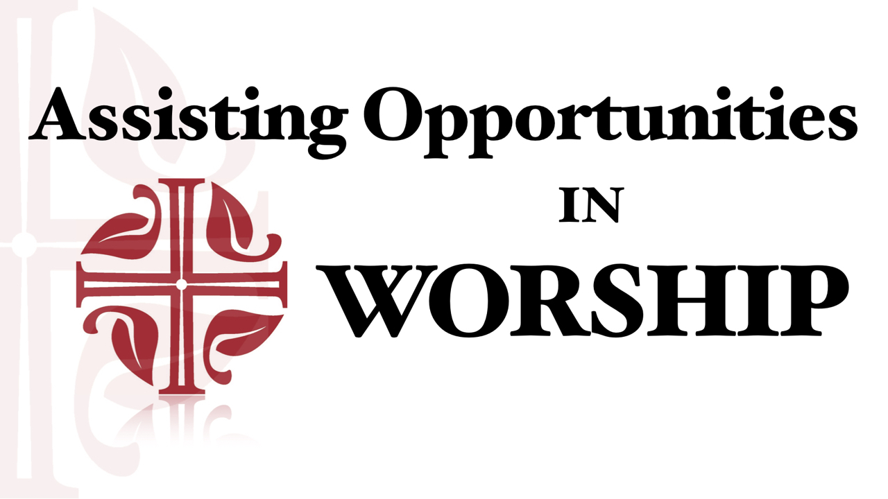 Assisting Opportunities in Worship at Resurrection
