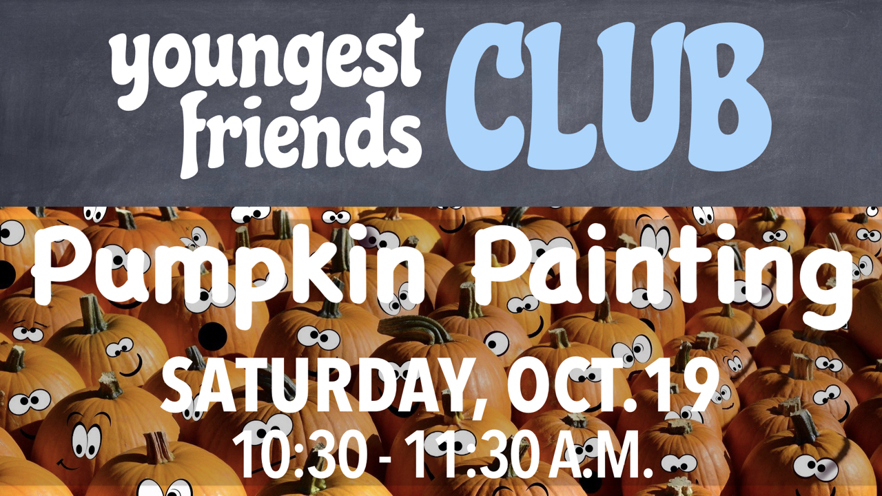 Pumpkin Painting with RLC's Youngest Friends Club on Saturday, Oct. 19 from 10:30-11:30 a.m.