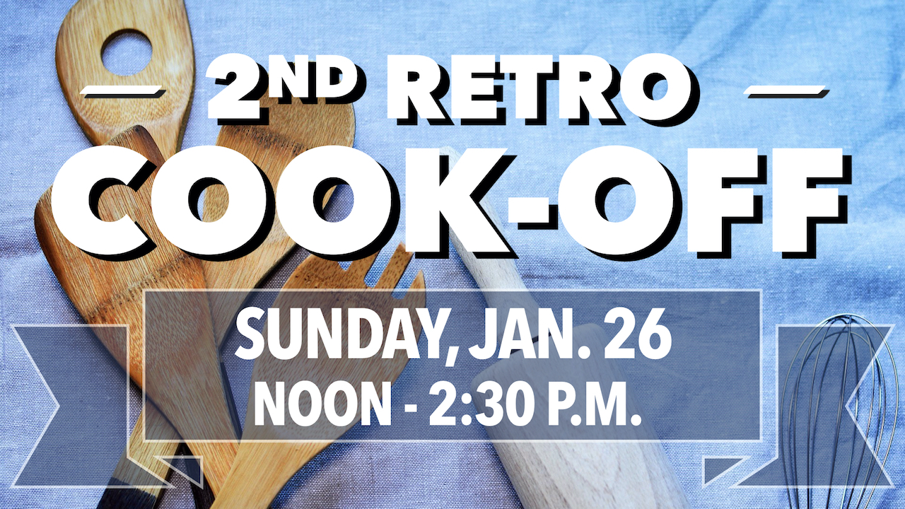 RLC's 2nd Retro Cook-off on Sunday, Jan. 26 from noon to 2:30 p.m.