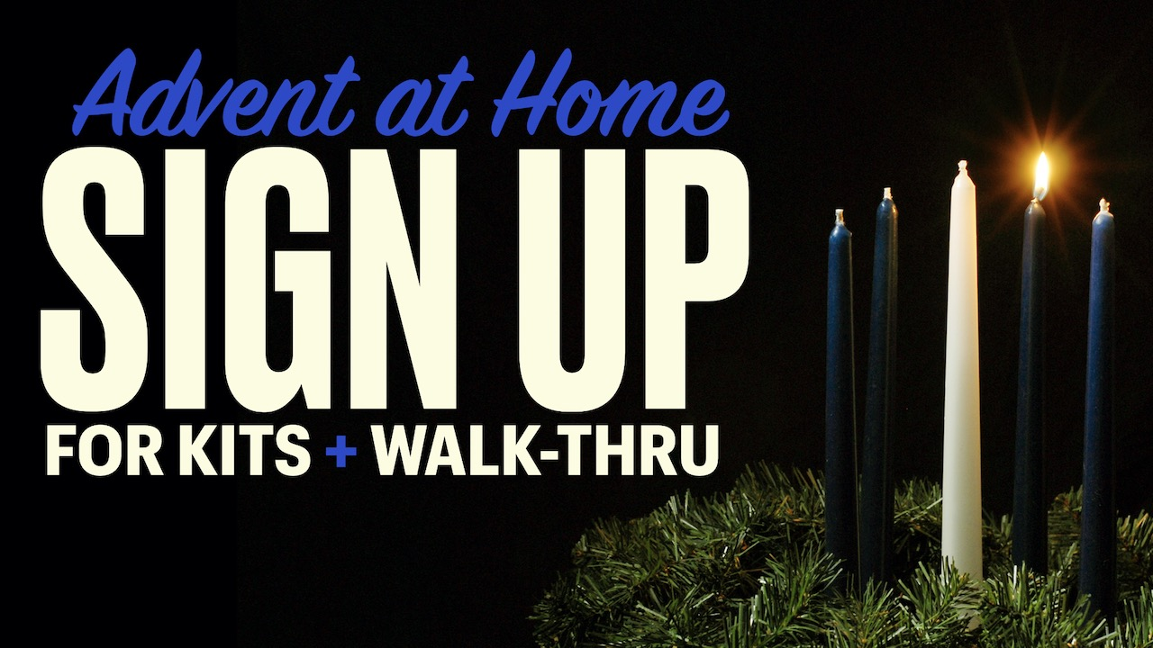 Advent at Home: Sign-up for Kit and Walk-Thru
