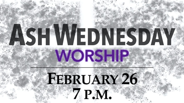 2020 Ash Wednesday worship at RLC on Feb. 26 at 7 p.m.