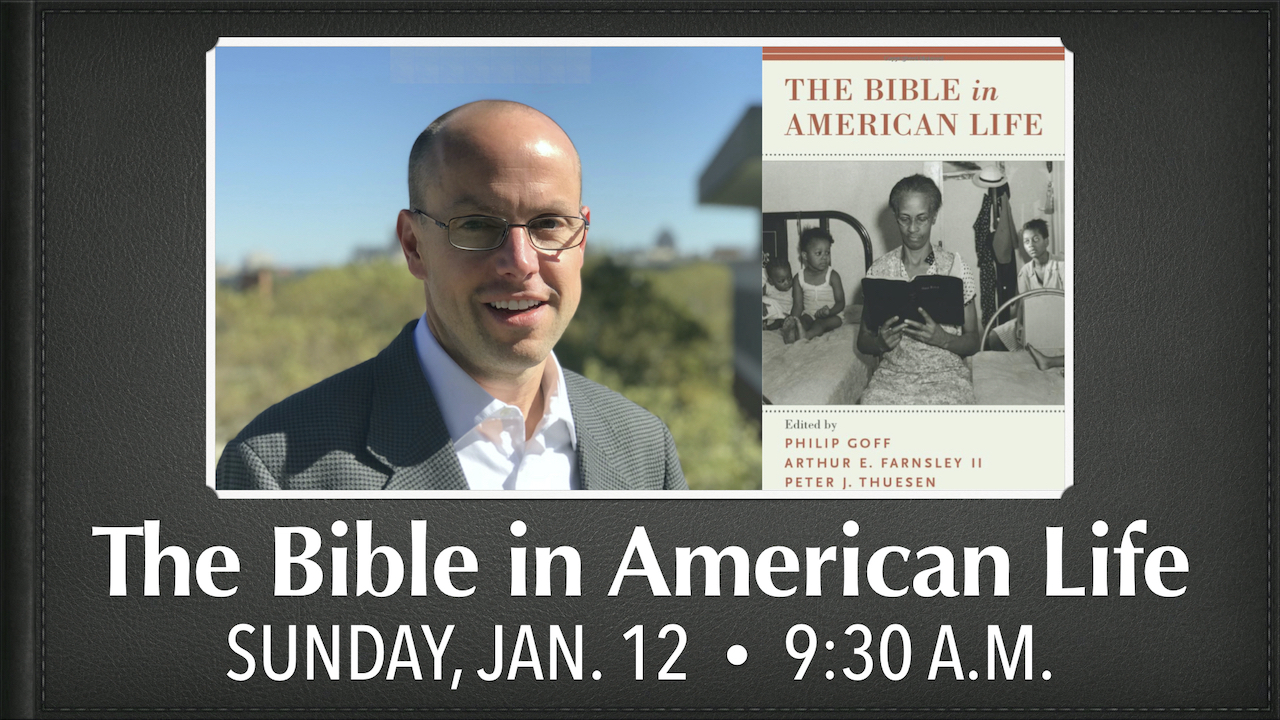 The Bible in American Life on Sunday, Jan. 12 at 9:30 a.m.