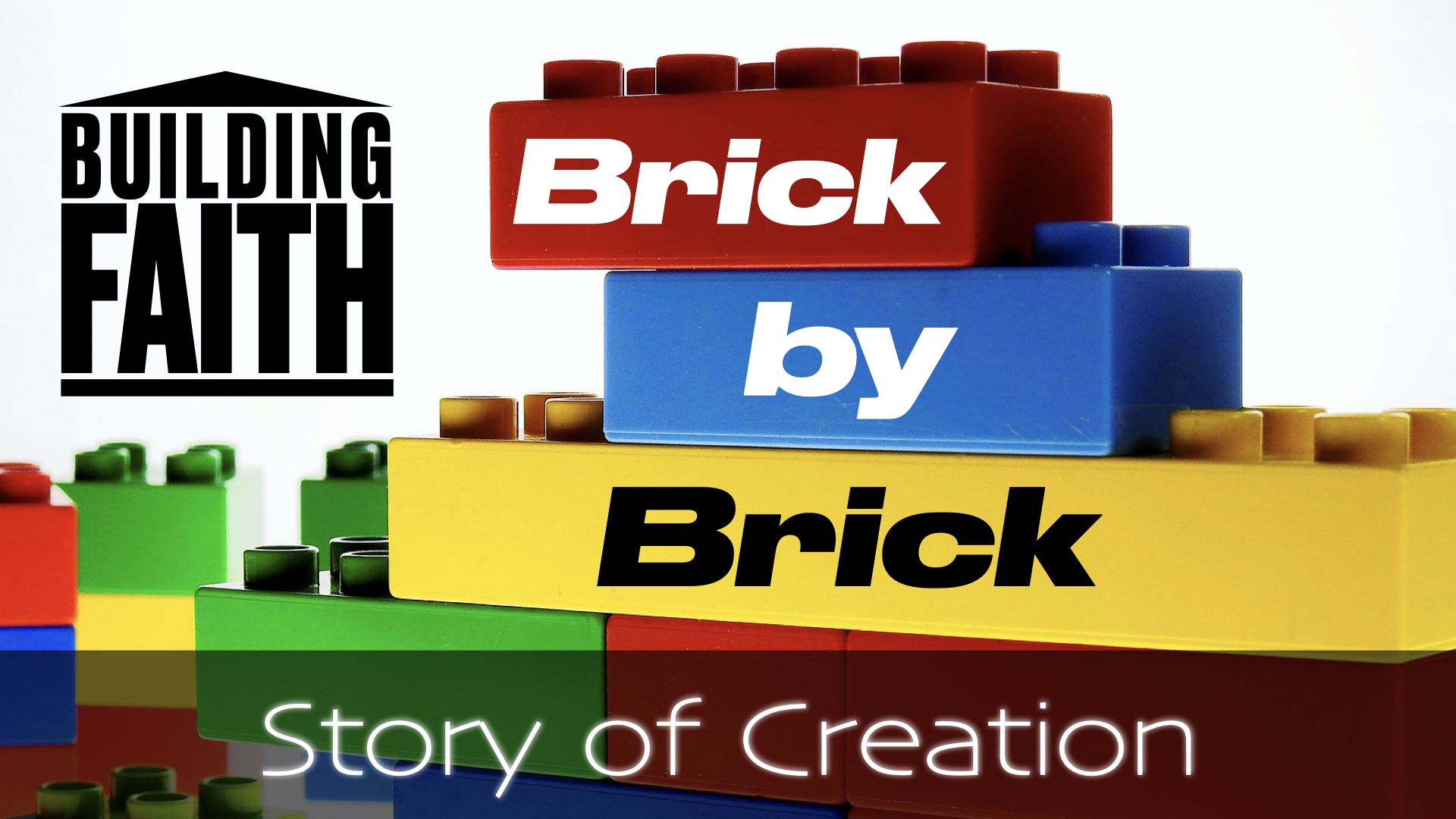 Building Faith Brick by Brick: Story of Creation