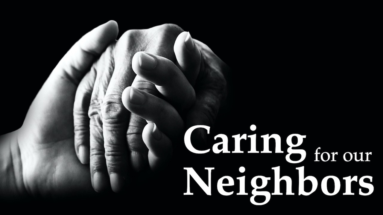 Caring for Our Neighbors