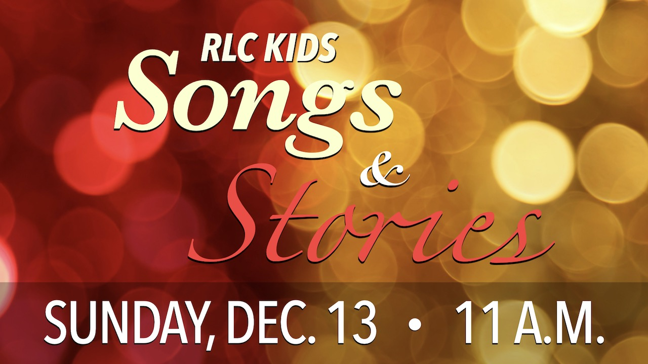 RLC Kids Christmas Songs & Stories on Sunday, Dec. 13 at 11 a.m.