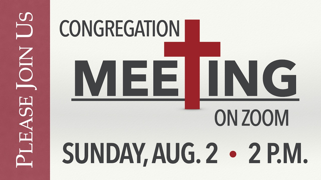 RLC Congregation Meeting via Zoom on Sunday, Aug. 2 at 2 p.m.