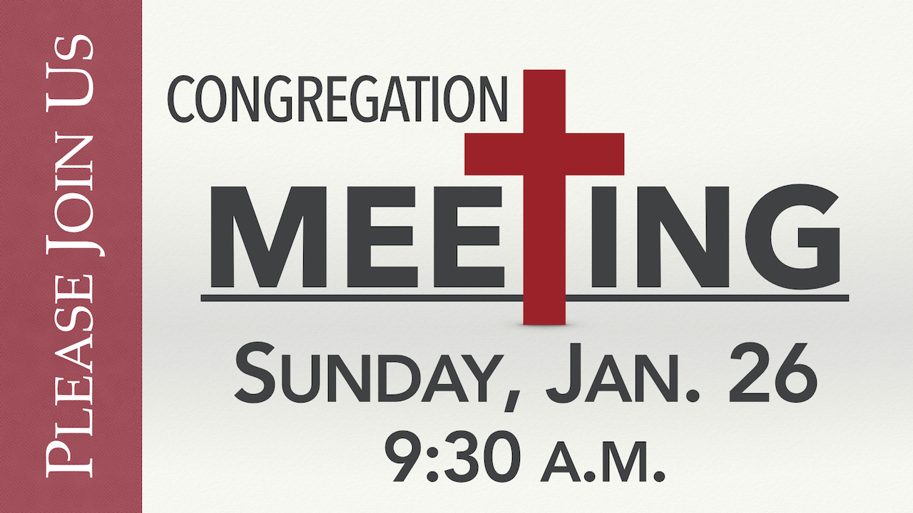 Congregation Meeting on Sunday, Jan. 26 at 9:30 a.m.