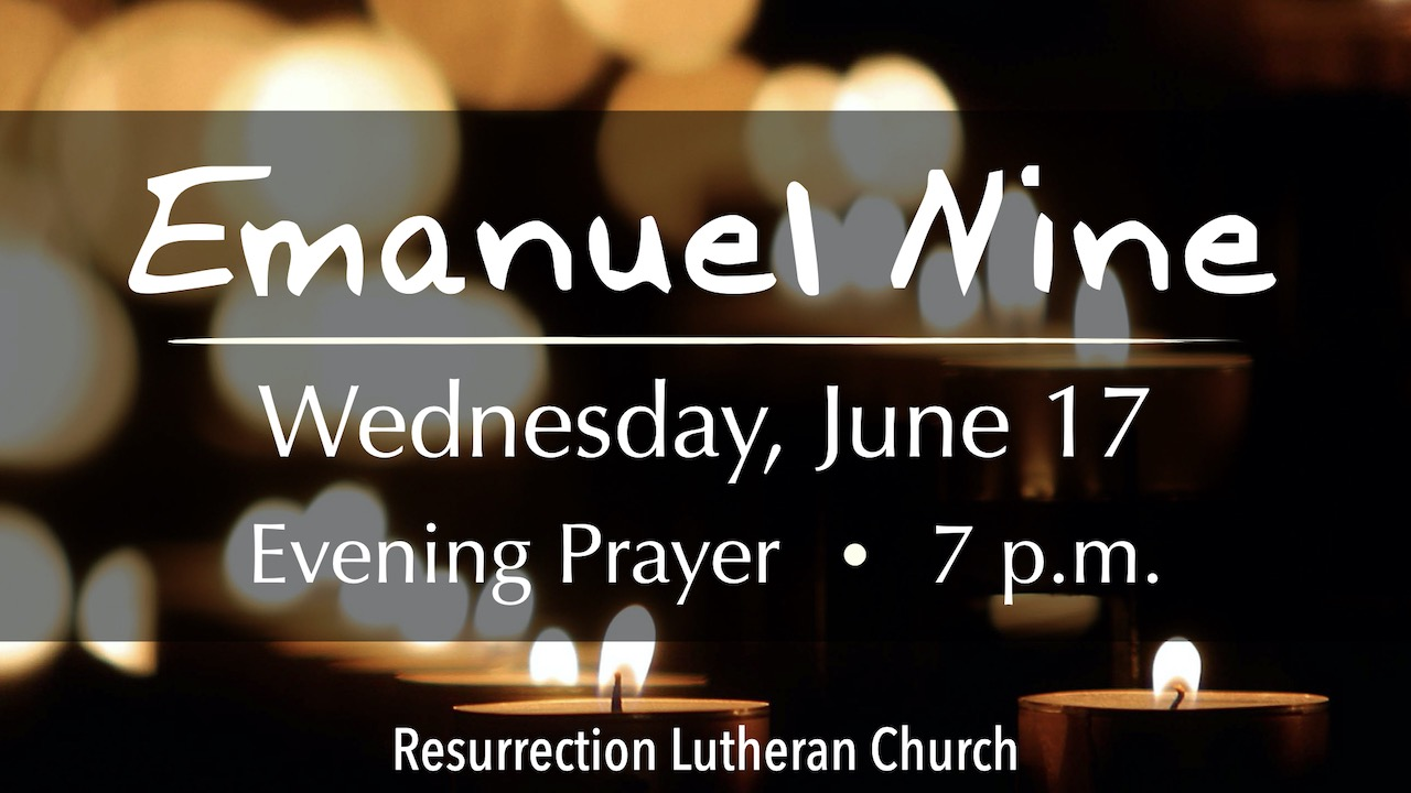 Evening Prayer to Commemorate the Emanuel Nine on Wednesday, June 17 at 7 p.m.