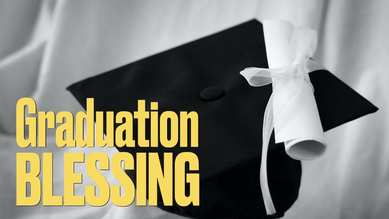 RLC Graduation Blessing Devotion