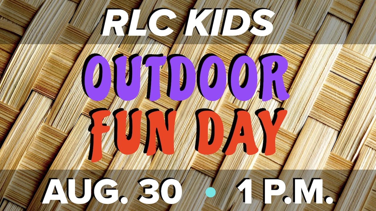 RLC Kids Outdoor Fun Day on Sunday, Aug. 30 from 1-3 p.m.
