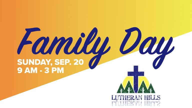 Family Day at Lutheran Hills Camp on Sunday, Sep. 20 from 9 a.m. - 3 p.m.