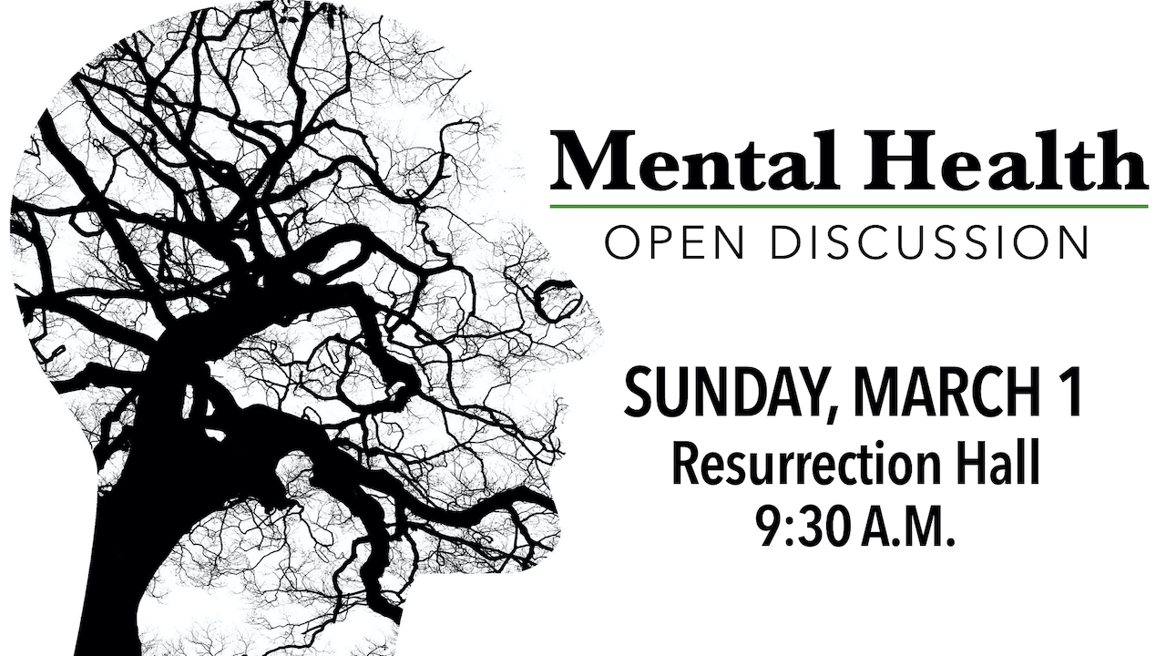 Mental Health Open Discussion on Sunday, March 1 at 9:30 a.m. in Resurrection Hall