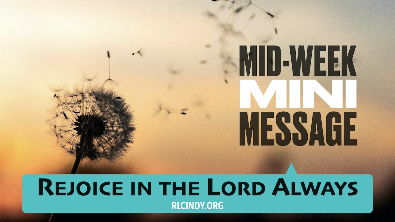 Mid-week Mini Message for RLC Kids: Rejoice in the Lord Always