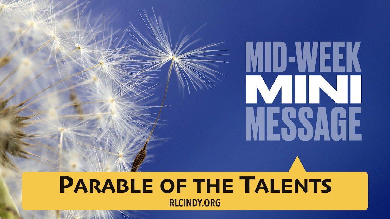 Mid-week Mini Message for RLC Kids: Parable of the Talents