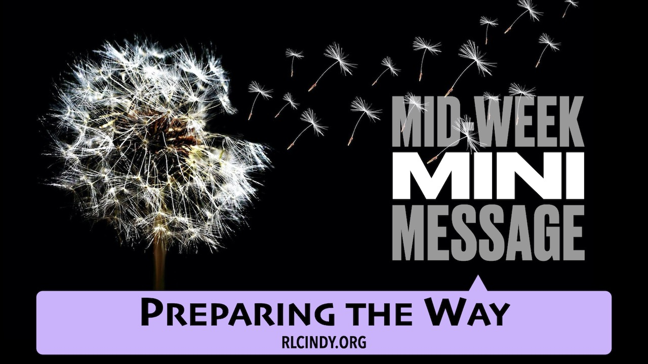 Mid-week Mini Message for RLC Kids: Preparing the Way