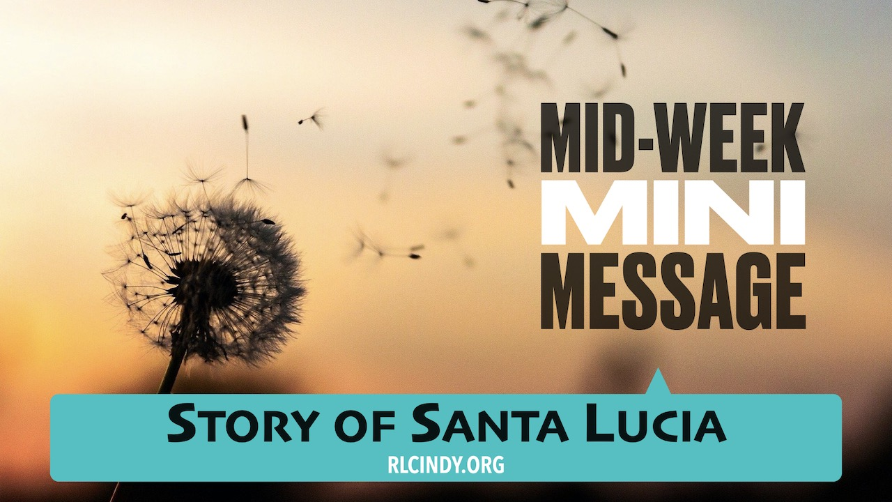 Mid-week Mini Message for RLC Kids: Story of Santa Lucia