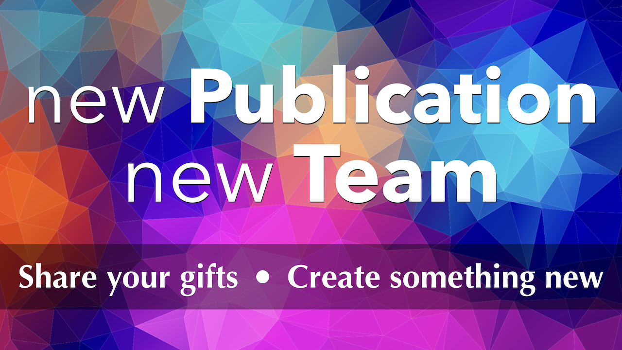 Share your gifts with RLC's new quarterly publication team