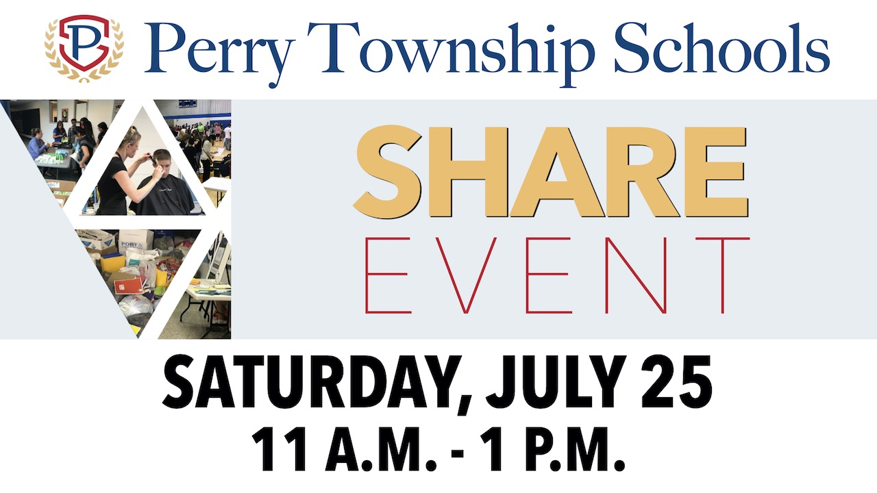Donate and serve at Perry Township Schools Share Event on Saturday, July 25 from 11 a.m. - 1 p.m.