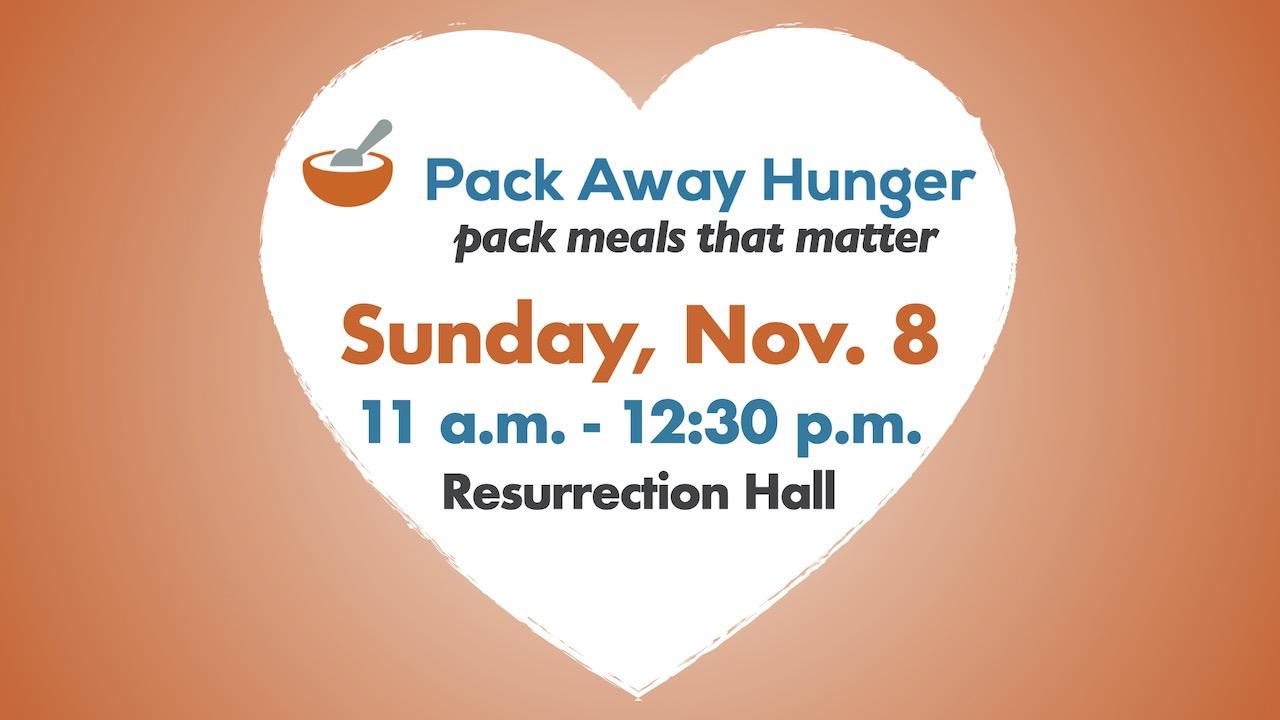 RLC Pack Away Hunger Packing Event on Sunday, Nov. 8 from 11 a.m. - 12:30 p.m. in Resurrection Hall