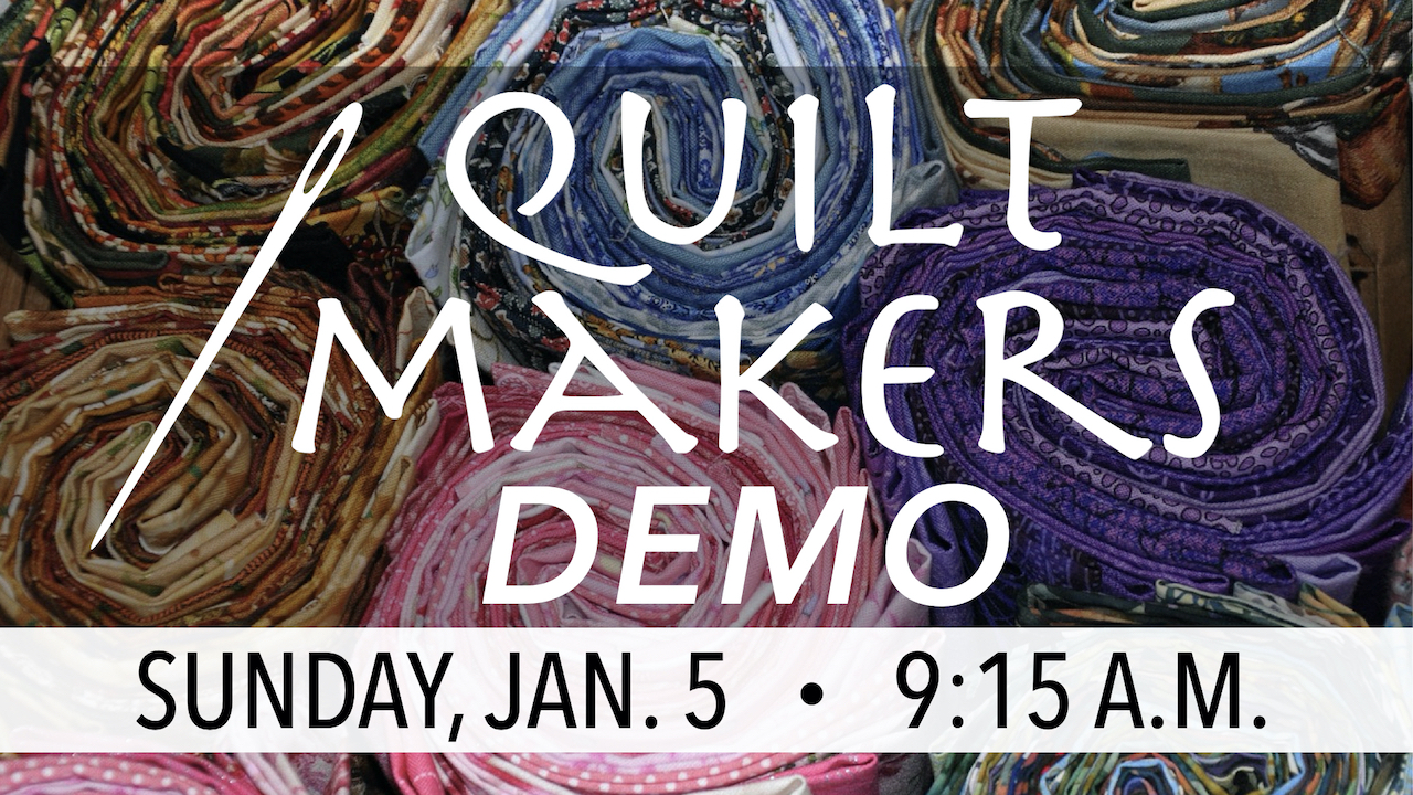 RLC Quilt Makers Demo on Sunday, Jan. 5 at 9:15 a.m.
