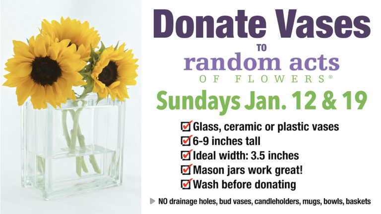 Donate Vases to Random Acts of Flowers on Sundays Jan. 12 and 19