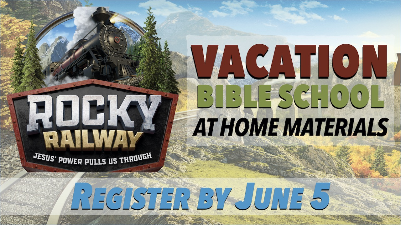Register for RLC Rocky Railway Vacation Bible School At Home Materials by June 5