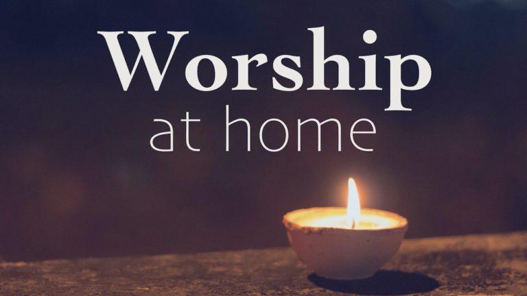 Worship at Home Materials