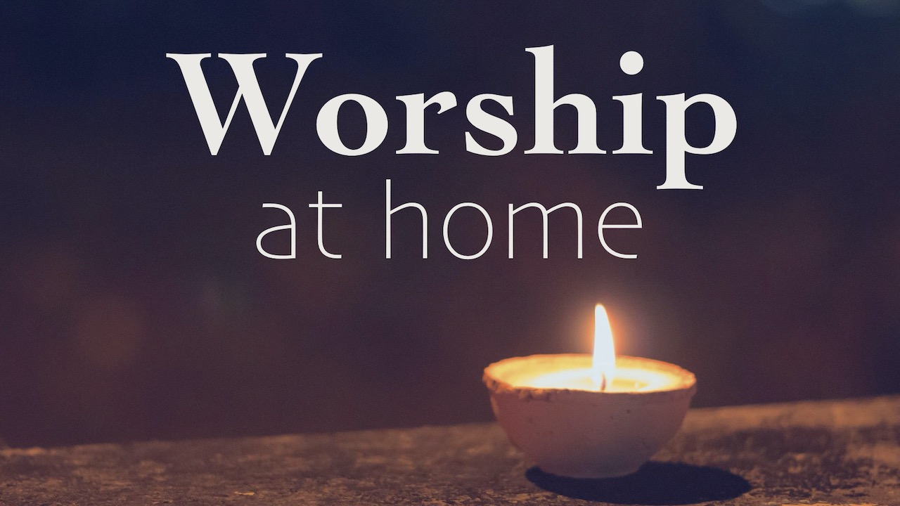 Worship at Home Materials